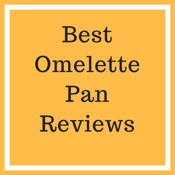 best Omelette Pan Reviews