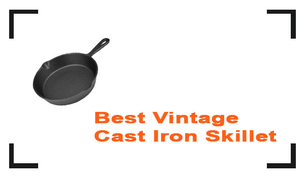 Best Vintage Cast Iron Skillet Review